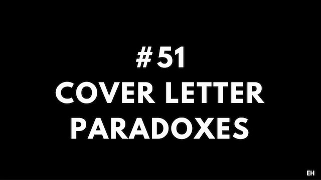 51 10 9 4 EH Cover letter paradoxes