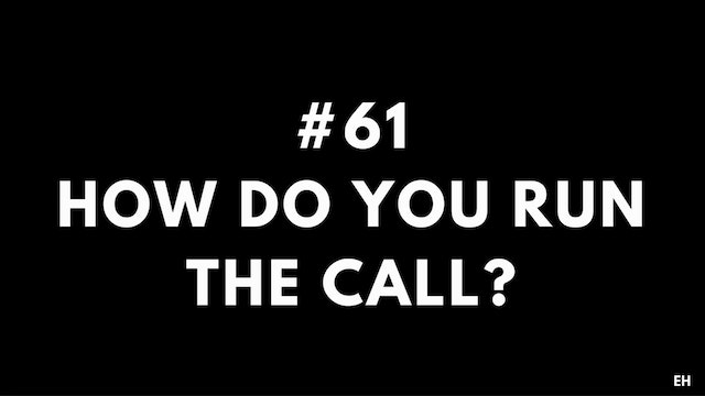 61 11 8 EH How do you run the call