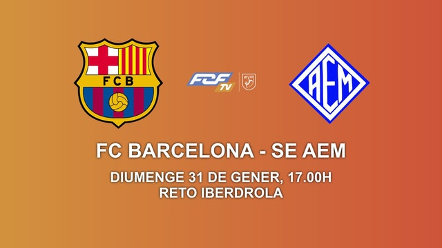 FC BARCELONA - SE AEM