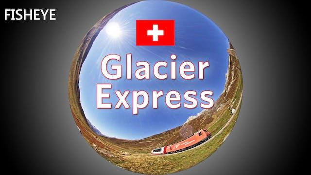 SWS Glacier Express - fisheye