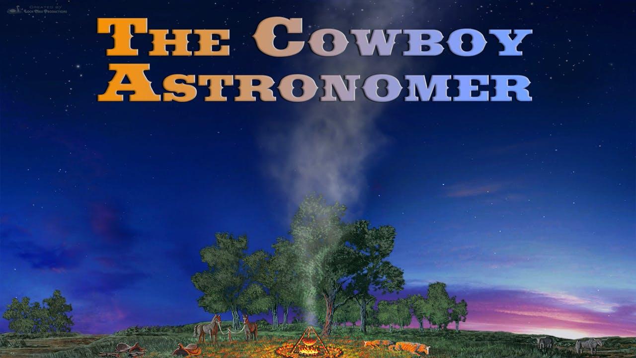 The Cowboy Astronomer
