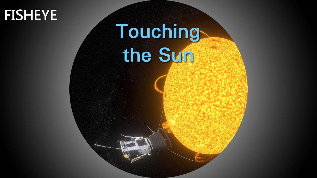 Explorations 4: Touching the Sun - fisheye