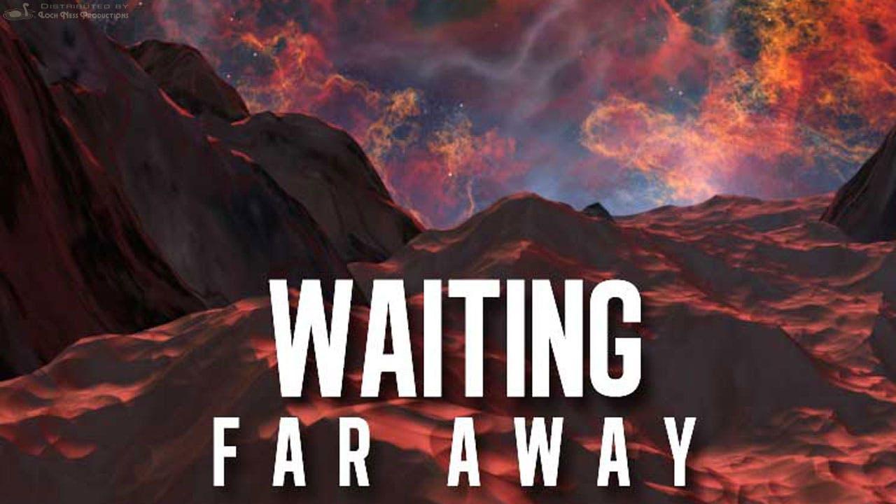 Waiting Far Away
