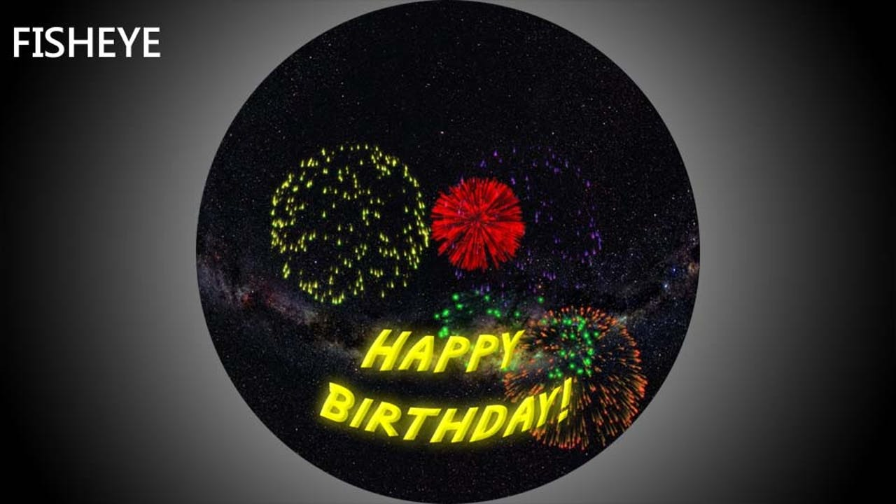 Happy Birthday From The Stars - fisheye
