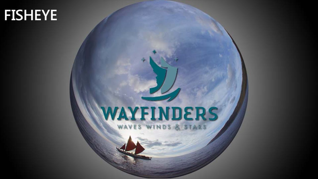 Wayfinders - fisheye