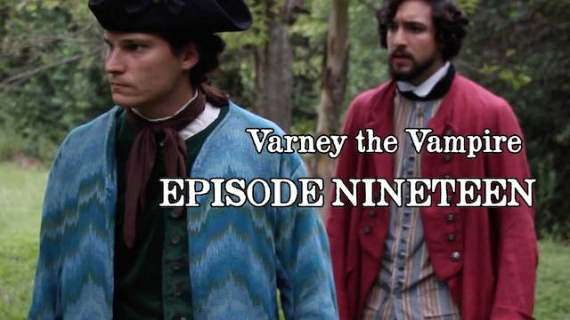 EPISODE 19 | Varney the Vampire