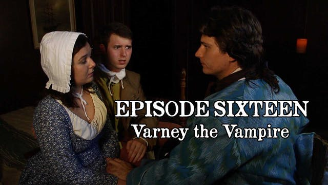 EPISODE 16 | Varney the Vampire