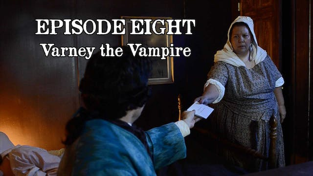 EPISODE 8 | Varney the Vampire