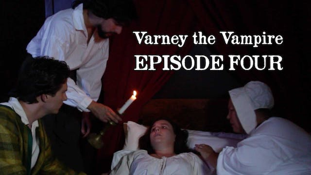 EPISODE 4 | Varney the Vampire
