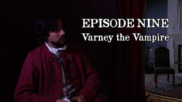 EPISODE 9 | Varney the Vampire