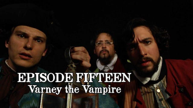 EPISODE 15 | Varney the Vampire