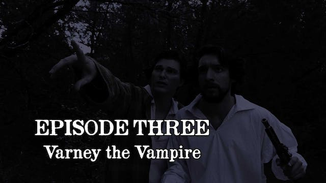 EPISODE 3 | Varney the Vampire