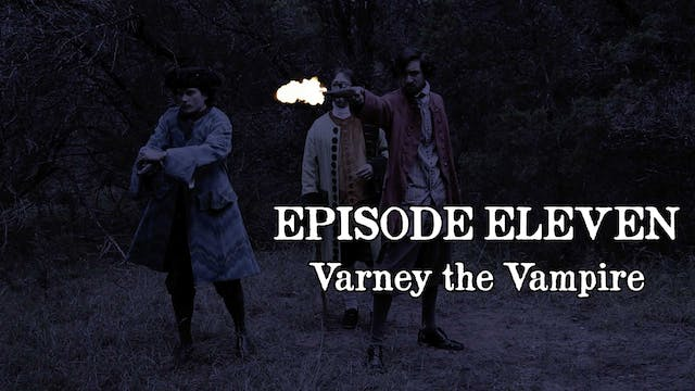 EPISODE 11 | Varney the Vampire