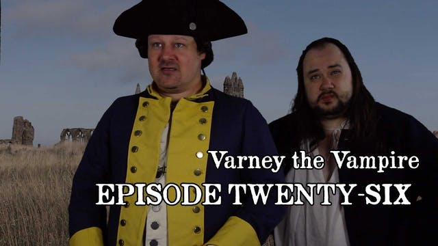 EPISODE 26 | Varney the Vampire