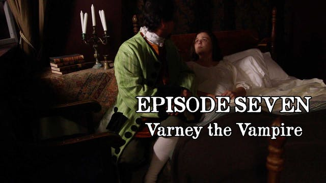 EPISODE 7 | Varney the Vampire