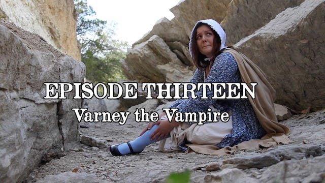 EPISODE 13 | Varney the Vampire