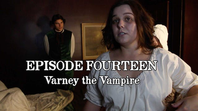 EPISODE 14 | Varney the Vampire