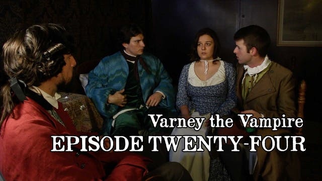 EPISODE 24 | Varney the Vampire