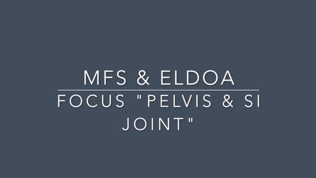#6 MFS & ELDOA Pelvis & SI Joint