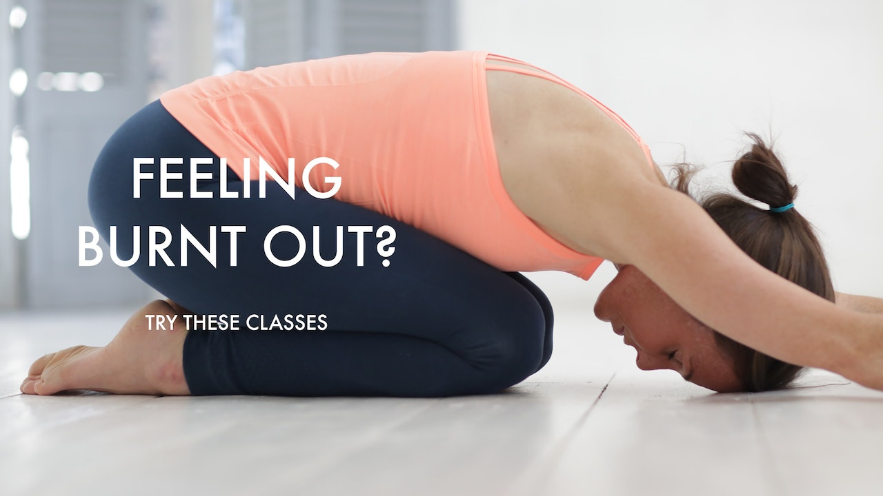 FEELING BURNT OUT? TRY THESE CLASSES