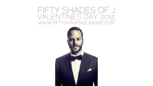 FIFTY SHADES OF J