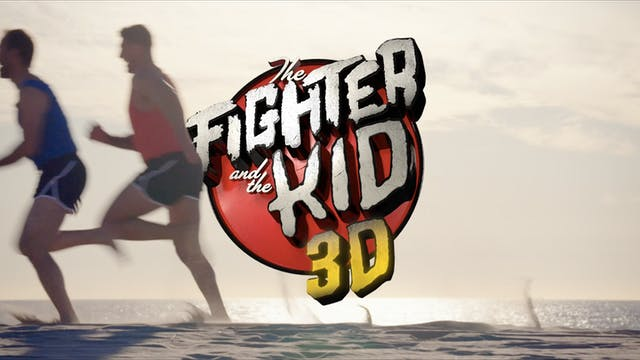 The Fighter & The Kid 3D