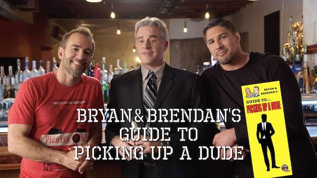 Bryan & Brendan's Guide To Picking Up...
