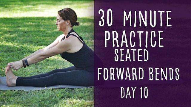 33. Day 10 - Seated Forward Bends and Twists 30 Minute Yoga Practice