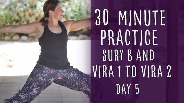 20. Day 5 - Surya B and Vira 1 to Vira 2 30-Minute Yoga Class