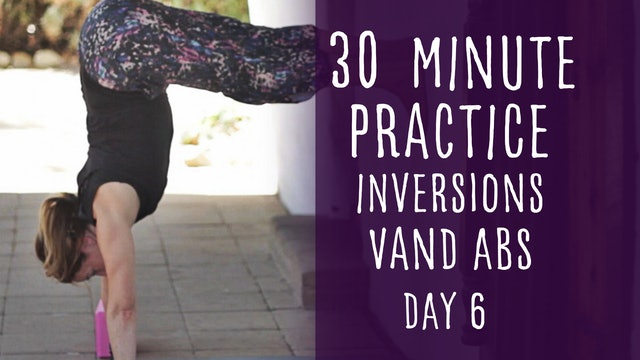 22. Day 6 - Inversions and Abs 30-Minute Yoga Practice