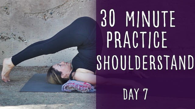 25. Day 7 - Shoulderstand 30-minute Yoga Practice