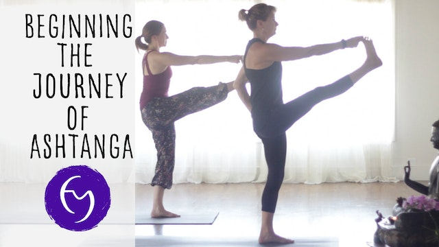 Beginning The Journey Of Ashtanga - Tutorials and Practices For Beginners