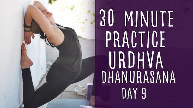 30. Day 9 - Urdhva Dhanurasana 30 Minute Practice