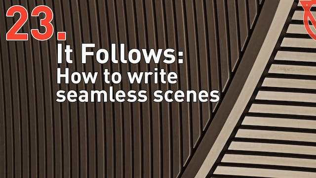 23b. It Follows: How to write seamles...