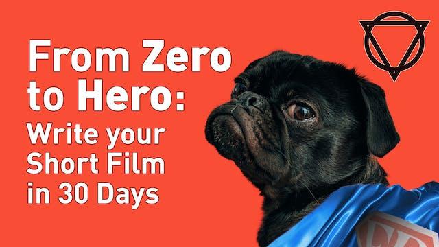 From Zero to Hero: Write Your Short in 30 Days