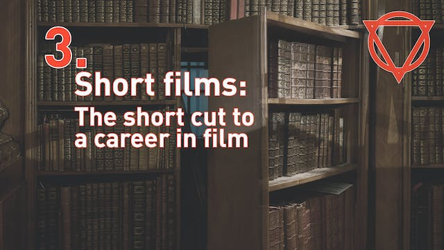 3. Short films: The short cut to a career in film