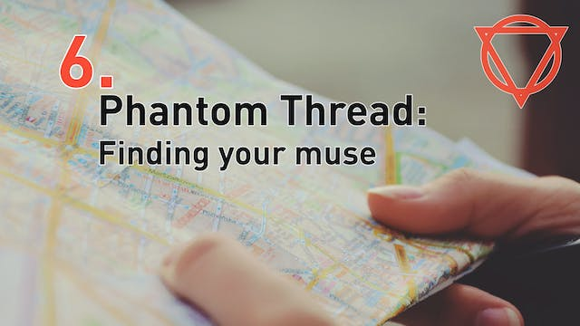 6. Phantom Thread: Finding your muse