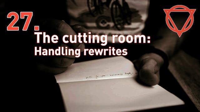 27. The cutting room: Handling rewrites