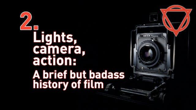 2. Lights, camera, action: A brief bu...