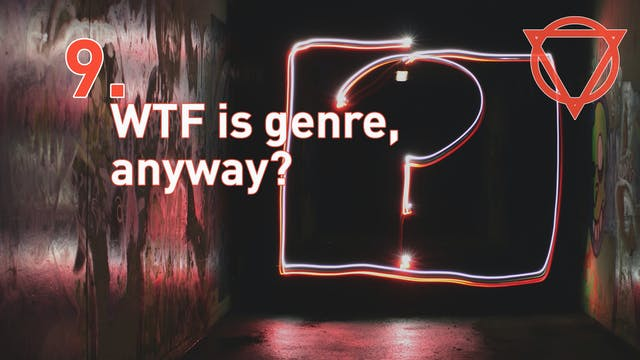 9. WTF is genre, anyway?