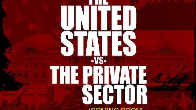 The United States vs. The Private Sector