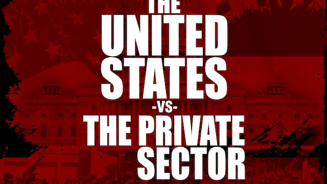 The United States VS The Private Sector