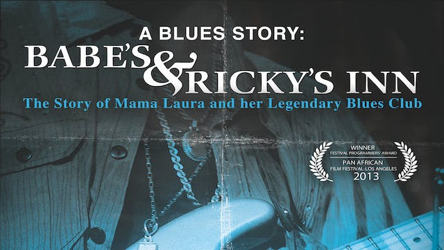 A Blues Story: Babe's and Ricky's Inn
