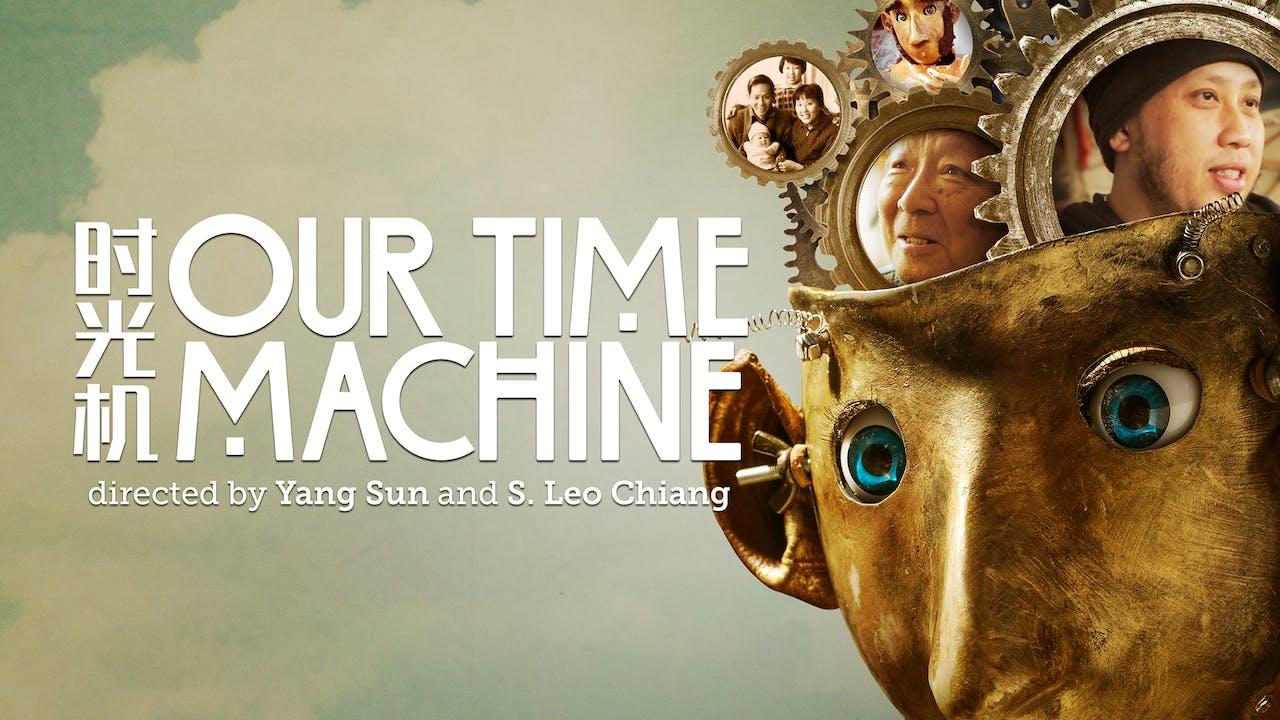OUR TIME MACHIINE