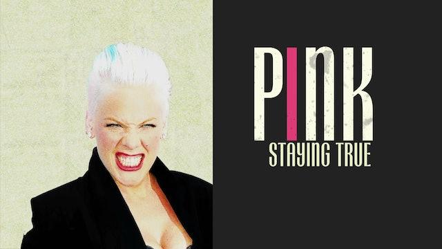 PINK:  STAYING TRUE