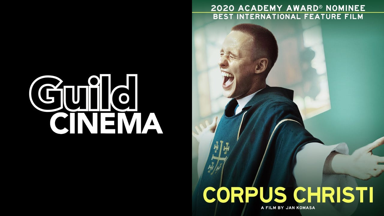 GUILD CINEMA presents CORPUS CHRISTI