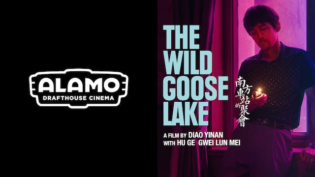 ALAMO WOODBURY presents THE WILD GOOSE LAKE