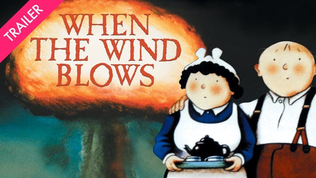 When the Wind Blows - Trailer