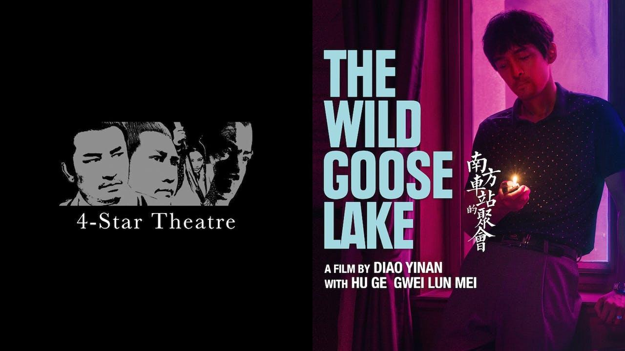 4-STAR THEATRE presents THE WILD GOOSE LAKE