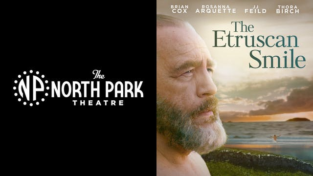 NORTH PARK THEATRE presents THE ETRUSCAN SMILE